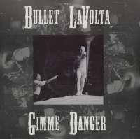 Gramofonska ploča Bullet LaVolta Gimme Danger GR 0093, stanje ploče je 9/10