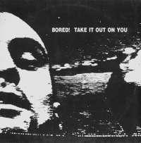 Gramofonska ploča Bored Take It Out On You GR 0111, stanje ploče je 9/10