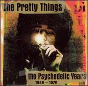 The Psychedelic Years 1966-1970 The Pretty Things