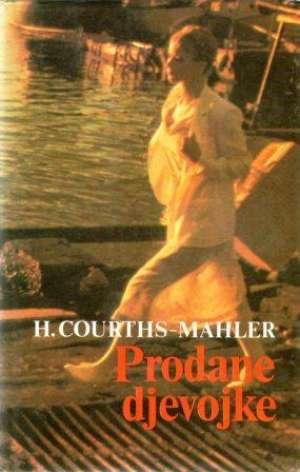 Prodane djevojke Mahler Courths Hedwig tvrdi uvez