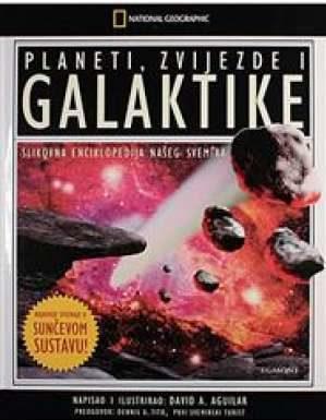 Planeti, zvijezde i galaktike (slikovna enciklopedija našeg svemira) David A. Aguilar tvrdi uvez