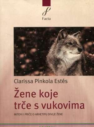 Clarissa Pinkola Estes - Žene koje trče s vukovima