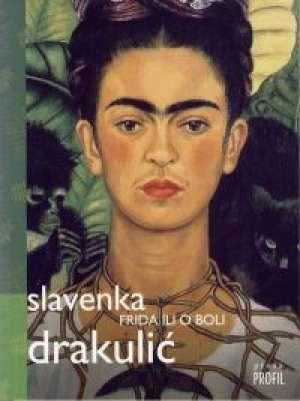 Frida ili o boli Drakulić Slavenka meki uvez