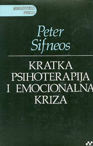 Peter Sifneos - Kratka psihoterapija i emocionalna kriza