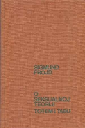 O seksualnoj teoriji, Totem i tabu Sigmund Freud tvrdi uvez