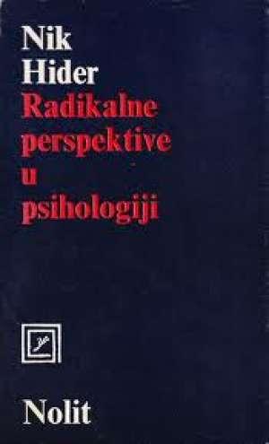 Nik Hider - Radikalne perspektive u psihologiji
