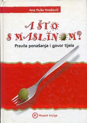A što s maslinom Ana Nuša Knežević tvrdi uvez