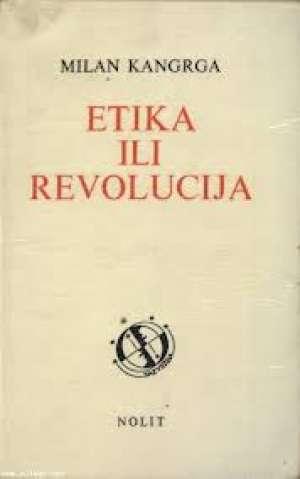 Etika ili revolucija Milan Kangrga meki uvez