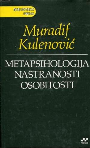 Metapsihologija nastranosti osobnosti Muradif Kulenović tvrdi uvez