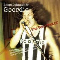 The Very Best Of Brian Johnson & Geordie