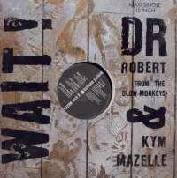 Gramofonska ploča Dr Robert & Kym Mazelle Wait! PT 42596, stanje ploče je 10/10