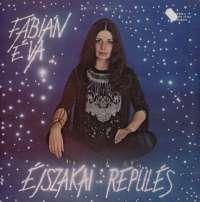 Gramofonska ploča Fabian Eva Ejszakai Repules SLPX 17701, stanje ploče je 9/10