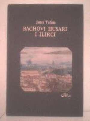 Bachovi Husari i Ilirci Janez Trdina tvrdi uvez