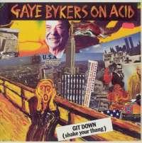 Gramofonska ploča Gaye Bykers On Acid Git Down (Shake Your Thang) 609 521, stanje ploče je 9/10