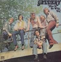 Gramofonska ploča Gallery Nice To Be With You SXBS 7017, stanje ploče je 7/10
