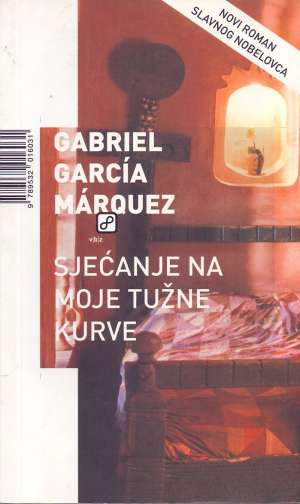 Sjećanje na moje tužne kurve Marquez Gabriel Garcia meki uvez