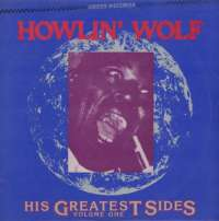 His Greatest Sides, Volume One Howlin' Wolf