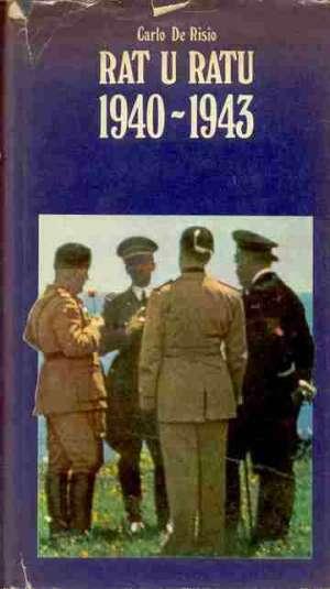Rat u ratu 1940-1943 Carlo De Risio tvrdi uvez