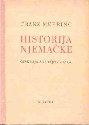 Historija njemačke od kraja srenjeg vijeka Franz Mehring tvrdi uvez