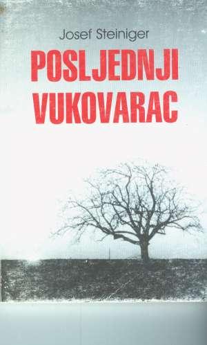 Josef steiniger Posljednji Vukovarac meki uvez