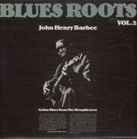 Gramofonska ploča John Henry Barbee Blues Roots Vol. 2 - Guitar Blues From The Memphis Area 2220628