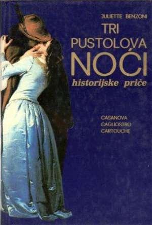Tri Pustolova Noći - Casanova, Caliostro, Cartouche - Juliette benzoni