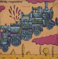 Gramofonska ploča Locomotiv GT Mindig Magasabbra SLPX 17490, stanje ploče je 8/10