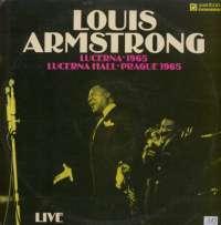 Gramofonska ploča Louis Armstrong Lucerna-1965 - Lucerna Hall-Prague 1965 - Live 8015 0075, stanje ploče je 9/10
