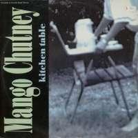 Gramofonska ploča Mango Chutney Kitchen Table BOST 1046, stanje ploče je 9/10