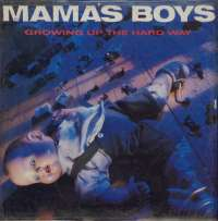 Gramofonska ploča Mama's Boys Growing Up The Hard Way 2223813, stanje ploče je 10/10