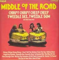 Gramofonska ploča Middle Of The Road Chirpy Chirpy Cheep Cheep, Tweedle Dee Tweedle Dum And Other Great Hits CDS 1141, stanje ploče je 7/10