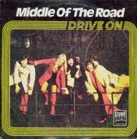 Gramofonska ploča Middle Of The Road Drive On LSRCA 70533, stanje ploče je 10/10