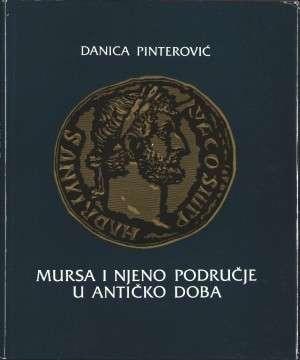 Danica Pinterović - Mursa i njeno područje u antičko doba