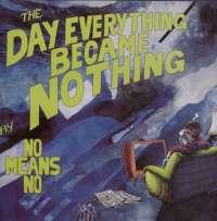 Gramofonska ploča No Means No The Day Everything Became Nothing VIRUS 62, stanje ploče je 9/10
