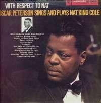 Gramofonska ploča Oscar Peterson / Oscar Peterson Trio With Respect To Nat - Oscar Peterson Sings And Plays Nat King Cole 2221411, stanje ploče je 10/10