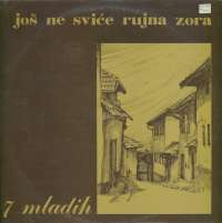 Gramofonska ploča 7 Mladih Još Ne Sviće Rujna Zora 2113937, stanje ploče je 9/10
