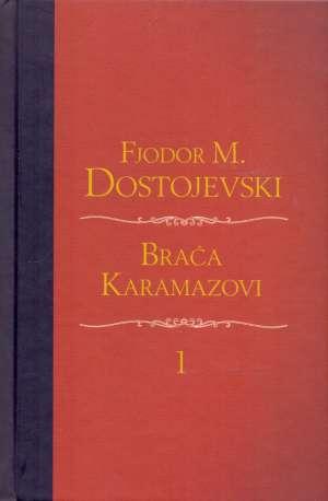 Braća Karamazovi Dostojevski Mihajlovič Fjodor tvrdi uvez