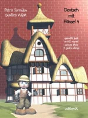 DEUTSCH MIT HANSEL 4 : njemački jezik za 7. razred osnovne škole, 7. godina učenja : udžbenik - Petra Turmišov, Sunčica Vuljak