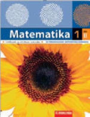 MATEMATIKA  1/II. : udžbenik za 2. polugodište 1. razreda PRIRODOSLOVNO-matematičke gimnazije autora Mirela Kurnik, Boris Pavković, Željka Zorić