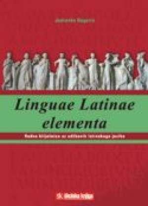 linguae latinae elementa : radna bilježnica uz udžbenik latinskoga jezika : 1. i 2. godina učenja - Jadranka Bagarić