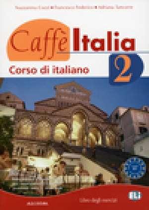 caffe italia 2 : radna bilježnica iz talijanskog jezika za 2. razred gimnazija , 2. strani jezik autora Nazzarena Cozzi, Francesco Federico, Adriana Tancorre
