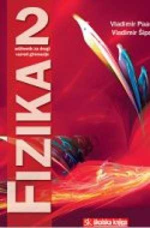 FIZIKA  2 : udžbenik fizike za 2. razred gimnazije - Vladimir Paar, Vladimr Šips