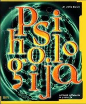 Denis Bratko - PSIHOLOGIJA : udžbenik psihologije za gimnazije (Kopiraj)
