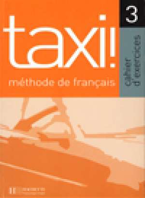 Anne-Marie Johnson, Robert Menand - Taxi! 3 : cahier d'activites : radna bilježnica francuskog jezika za 3. i 4. razred gimnazija : 2. strani jezik