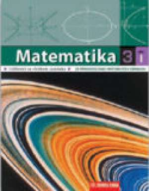 MATEMATIKA 3/I. : udžbenik za 1. polugodište 3. razreda PRIRODOSLOVNO-matematičke gimnazije autora Nevenka Antončić, Eva Špalj, Vlado Volenec