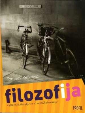 Tomislav Reškovac - FILOZOFIJA : udžbenik filozofije za 4. razred gimnazije