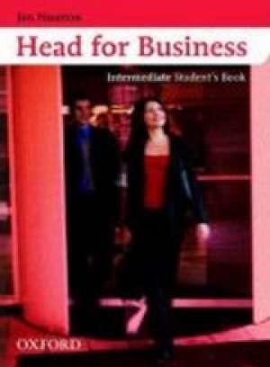 HEAD FOR BUSINESS INTERMEDIATE Students Book : udžbenik engleskog jezika za 1. i 2. razred EKONOMSKIH škola, prvi stra autora Jon Naunton