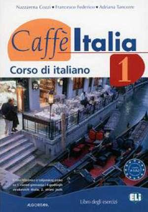 caffe italia 1 : radna bilježnica iz talijanskog jezika za 1. razred gimnazija i 4-godišnjih strukovnih škola, 2. strani jezi autora Nazzarena Cozzi, Francesco Federico, Adriana Tancorre