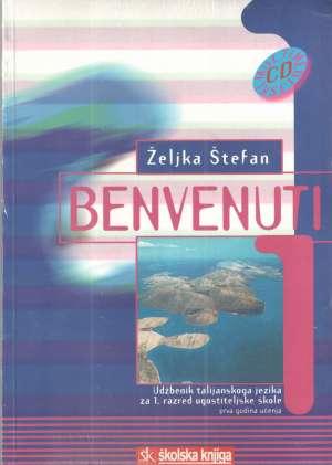 Željka Štefan - BENVENUTI 1 : udžbenik s CD-om za 1. razred UGOSTITELJSKIH  škola : 1. godina učenja