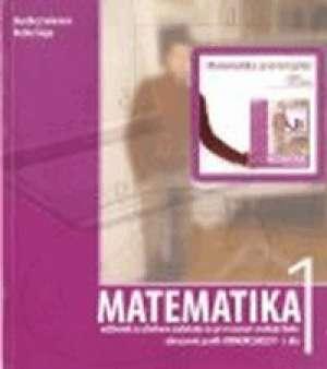 MATEMATIKA 1 : udžbenik sa zbirkom zadataka  I. dio  za prvi razred srednje škole - zanimanje KOMERCIJALIST, : I. dio autora Đurđica Salamon, Boško Šego